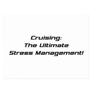 Cruising The Ultimate Stress Management Postcard