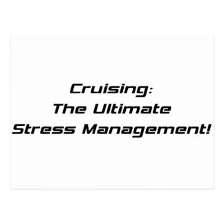 Cruising The Ultimate Stress Management Postcards