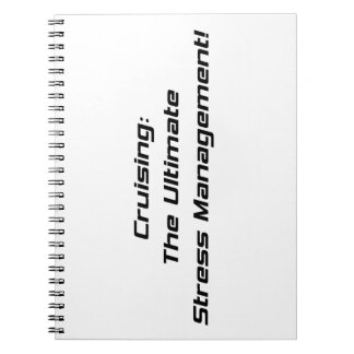 Cruising The Ultimate Stress Management Spiral Notebook