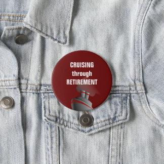 Cruising Through Retirement Dark Red Pinback Button