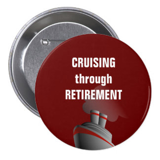 Cruising Through Retirement Dark Red Pinback Button