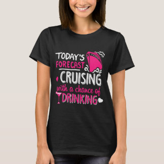 Cruising with a chance of drinking T-shirt