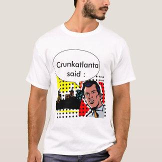 Crunkatlanta said : T-Shirt