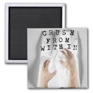 Crush from within 2 inch square magnet
