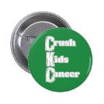"""Crush Kids Cancer"" Green Button"