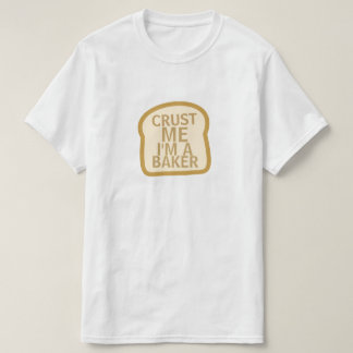 Crust Me T-Shirt
