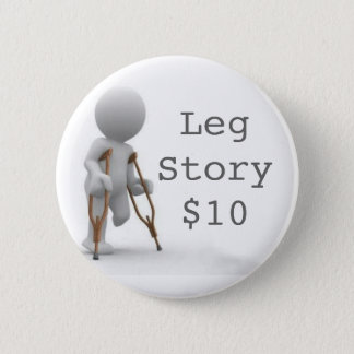 CRUTCHESLARGE, LegStory$10 Button