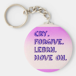 CRY FORGIVE LEARN MOVE ON MOTIVATIONAL QUOTES ADVI KEYCHAIN