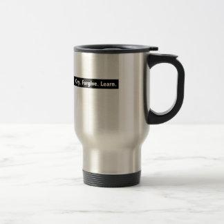 Cry. Forgive. Learn. Travel Mug