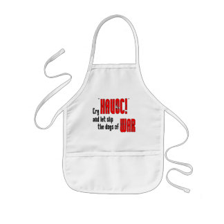 """Cry """"Havoc!"""" and Let Slip the Dogs of War Kids' Apron"""