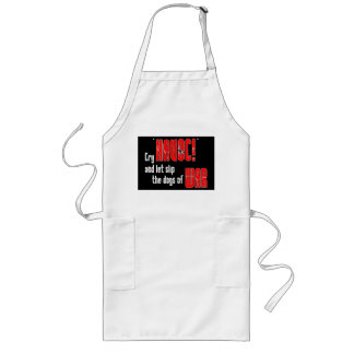 """Cry """"Havoc!"""" and Let Slip the Dogs of War Long Apron"""