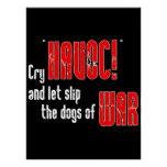 """Cry """"Havoc!"""" and Let Slip the Dogs of War Poster"""