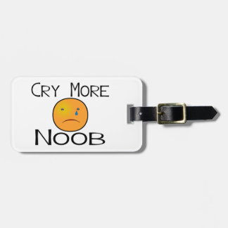 Cry More Noob Luggage Tag