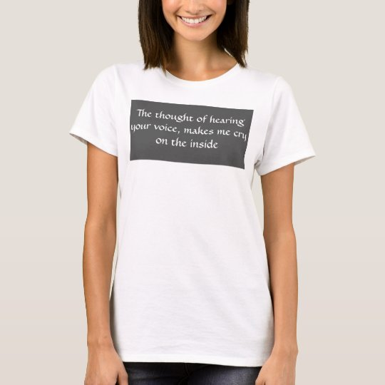 Cry on the inside -FS- T-Shirt
