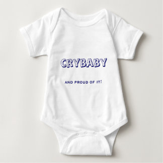 crybaby, and proud of it! baby bodysuit