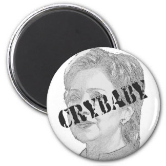 Crybaby - Hillary Clinton Magnets