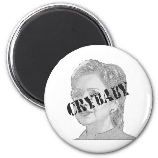 Crybaby - Hillary Clinton 2 Inch Round Magnet