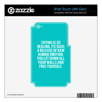 crying is so healing release raw human emotion let decal for iPod touch 4G