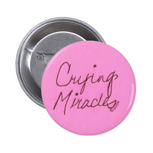 crying miracles cursive 2 inch round button