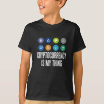 Cryptocurrency Is My Thing Bitcoin BTC T-Shirt