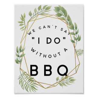 crystal wedding greenery we cant say I do with BBQ Poster