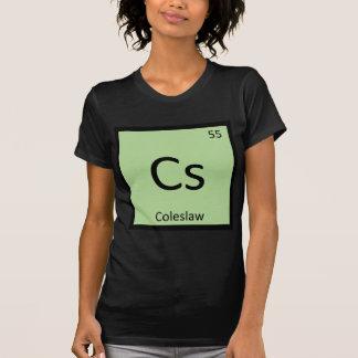 Cs - Coleslaw Chemistry Periodic Table Symbol Shirt