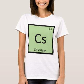 Cs - Coleslaw Chemistry Periodic Table Symbol T-Shirt