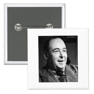"""CS Lewis """"Aging Dreams"""" Wisdom Quote Gifts Pinback Buttons"""