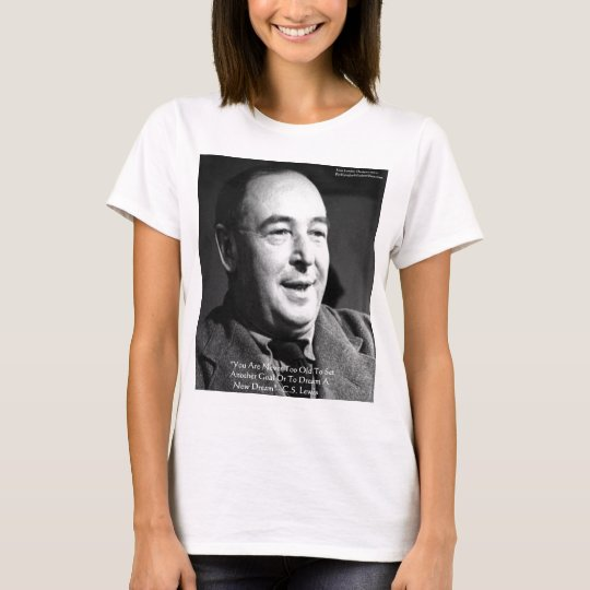 """CS Lewis """"Aging Dreams"""" Wisdom Quote Gifts T-Shirt"""