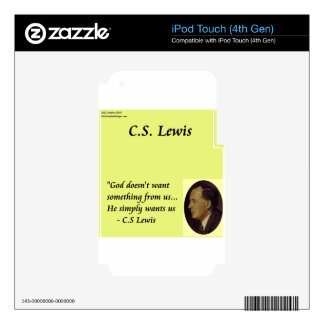 """CS Lewis """"God Wants You"""" Quote Skins For iPod Touch 4G"""
