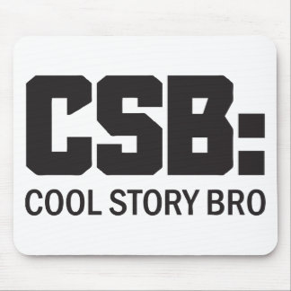 CSB: Cool Story Bro Mouse Pad