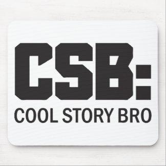 CSB: Cool Story Bro Mousepad