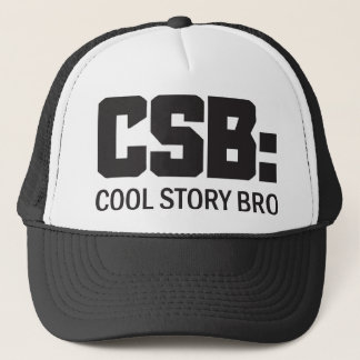 CSB: Cool Story Bro Trucker Hat