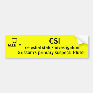 CSI - a GEEK TV bumper sticker