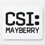 CSI Mayberry Mousepads