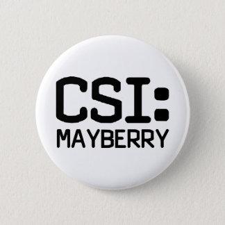 CSI Mayberry Pinback Button