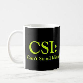 CSI: No puede colocar a idiotas Taza Básica Blanca