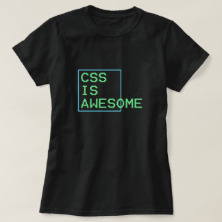 css is awesome tshirt