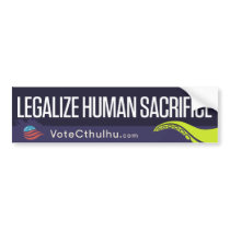 Cthulhu for President '16 Legalize Human Sacrifice Bumper Sticker