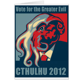 Cthulhu for President- 2012 Greeting Card