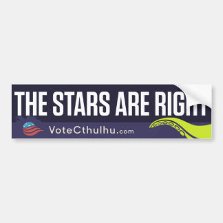 Cthulhu for President 2016 The Stars are Right Bumper Sticker