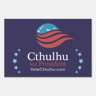 Cthulhu for President 2016 Yard Signs