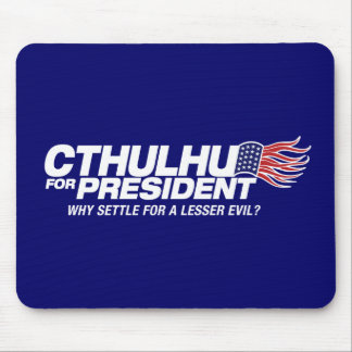 cthulhu for president - why settle for a lesser ev mouse pad