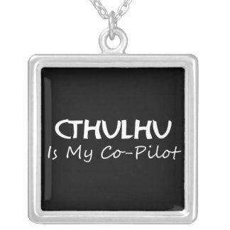 Cthulhu Is My Co-Pilot Silver Plated Necklace