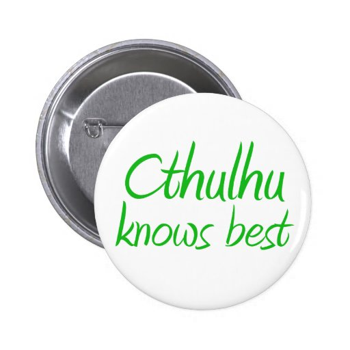 Cthulhu Knows Best Button