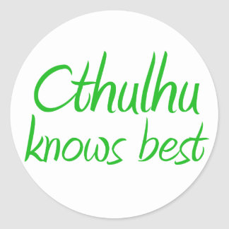 Cthulhu Knows Best Stickers