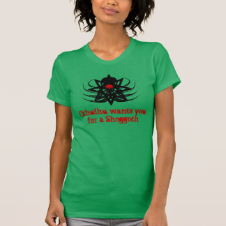 Cthulhu le quiere para un Shoggoth (err1) Camiseta