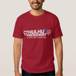 cthulhu para el presidente - porqué settle para un camisas