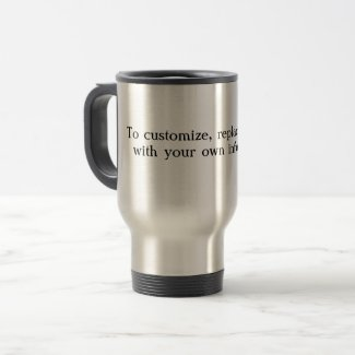 Ctreate Your Own Supplies. Travel Mug