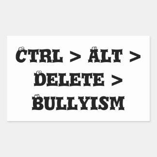 Ctrl > Alt > cancelación > Bullyism - matón anti Pegatina Rectangular